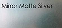 Mirror Matte Silver